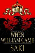 Saki - When William Came: A Story of London Under the Hohenzollerns