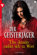 Der Geisterjäger 24 - Gruselroman