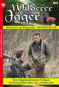 Wilderer und Jäger 8  - Heimatroman