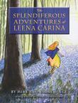 The Splendiferous Adventures of Leena Carina