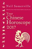 Your Chinese Horoscope 2017: What the Year of the Rooster holds in store for you