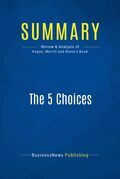 Summary: The 5 Choices