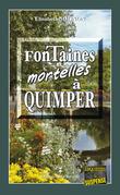 Fontaines mortelles à Quimper