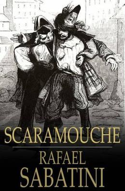 Scaramouche: A Romance of the French Revolution
