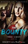 The Bounty - The Cost (Book 1): Dystopian Romance Series