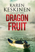 Dragon Fruit: A mystery set in Santa Barbara, California