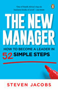 The New Manager: How to become a leader in 52 simple steps