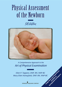 Physical Assessment of the Newborn: A Comprehensive Approach to the Art of Physical Examination, Fifth Edition