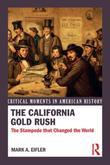 The California Gold Rush: The Stampede that Changed the World
