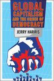 Global Capitalism and the Crisis of Democracy