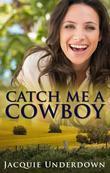 Catch Me A Cowboy