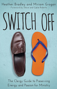Switch Off: The Clergy Guide to Preserving Energy and Passion for Ministry
