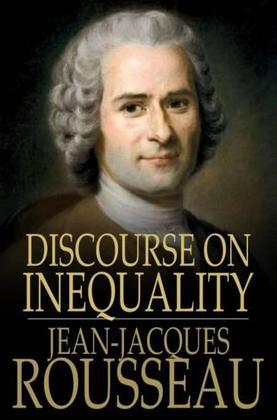 Discourse on Inequality: On the Origin and Basis of Inequality Among Men