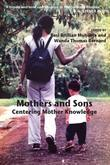 Mothers and Sons: Centering Mother Knowledge