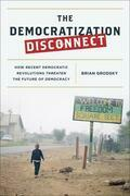 The Democratization Disconnect: How Recent Democratic Revolutions Threaten the Future of Democracy