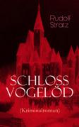 Schloss Vogelöd (Kriminalroman) - Vollständige Ausgabe