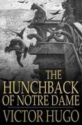 The Hunchback of Notre Dame: Or, Our Lady of Paris