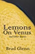 Lemons on Venus: A Collection of Short Stories