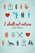 I shall not return