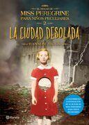 La ciudad desolada. El hogar de Miss Peregrine 2 (Edición mexicana)