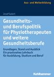Gesundheits- und Berufspolitik für Physiotherapeuten und weitere Gesundheitsberufe