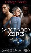 Sabotaged Desires