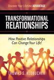 Transformational Relationships: How Positive Relationships Can Change Your Life