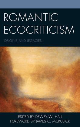 Romantic Ecocriticism: Origins and Legacies