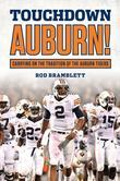 Touchdown Auburn: Carrying on the Tradition of the Auburn Tigers