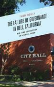 The Failure of Governance in Bell, California: Big-Time Corruption in a Small Town