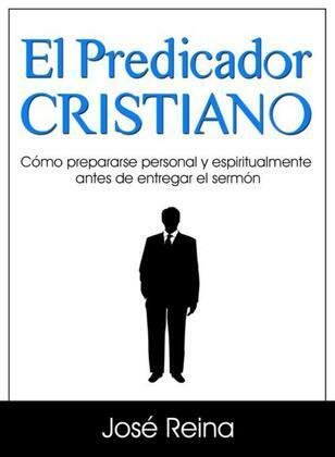 El Predicador Cristiano: Cómo prepararse personal y espiritualmente antes de entregar el sermón