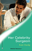 Her Celebrity Surgeon (Mills & Boon Medical)