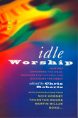 Idle Worship (Text Only Edition)