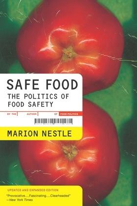 Safe Food: The Politics of Food Safety