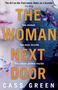 The Woman Next Door: A dark and twisty psychological thriller