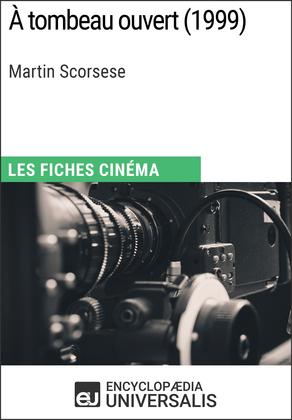 À tombeau ouvert de Martin Scorsese
