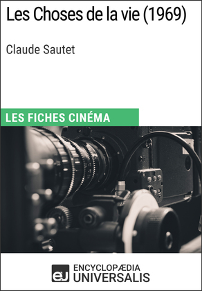Les Choses de la vie de Claude Sautet
