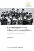 Histoire des pensionnats indiens catholiques au Québec