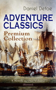 ADVENTURE CLASSICS - Premium Collection: 8 Novels in One Volume (Illustrated)