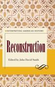 Interpreting American History: Reconstruction: Reconstruction