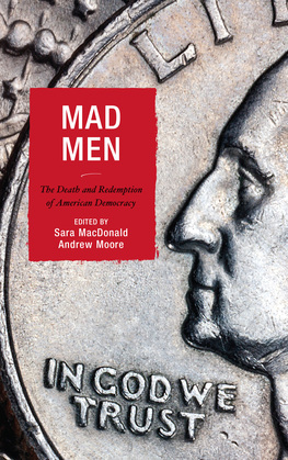 Mad Men: The Death and Redemption of American Democracy