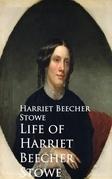 Life of Harriet Beecher Stowe