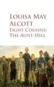 Eight Cousins: The Aunt-Hill