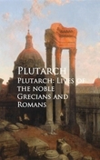 Plutarch: Lives of the noble Grecians and Romans
