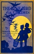 The Blue Bird for Children - Wonderful Adventures of f Happiness