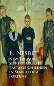 New Treasure Seekers; Or, The Bastable Children in Search of a Fortune
