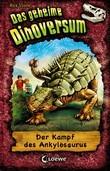 Das geheime Dinoversum 3 - Der Kampf des Ankylosaurus