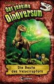 Das geheime Dinoversum 5 - Die Beute des Velociraptors