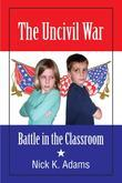 The Uncivil War: Battle in the Classroom