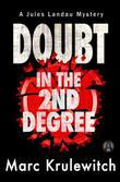Doubt in the 2nd Degree: A Jules Landau Mystery